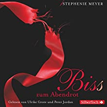 Bis(s) zum Abendrot (Twilight-Saga 3) Hörbuch von Stephenie Meyer Gesprochen von: Annina Braunmiller-Jest, Max Felder
