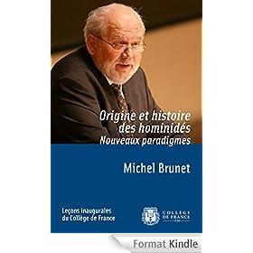 Origine et histoire des hominid�s. Nouveaux paradigmes: Le�on inaugurale prononc�e le jeudi 27�mars�2008