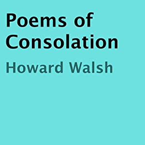 Poems of Consolation | [Howard Walsh]