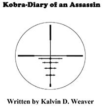 Kobra: Diary of an Assassin Audiobook by Kalvin D. Weaver Narrated by Kalvin D. Weaver & Friends