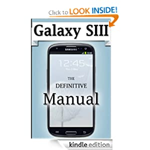 Samsung Galaxy S3 Manual: The Definitive Samsung Galaxy S3 User Guide $0.00