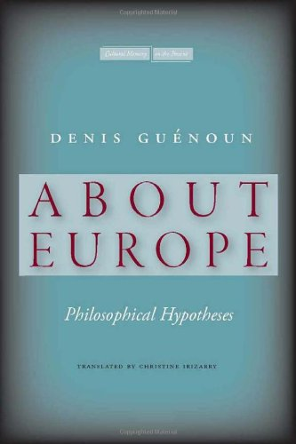 About Europe: Philosophical Hypotheses (Cultural Memory in the Present)