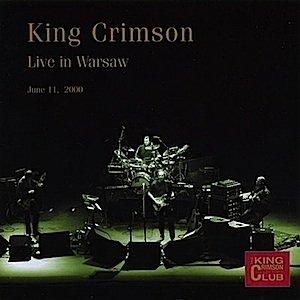King Crimson - Live In Warsaw, June 11, 2000 - Zortam Music