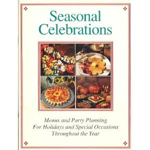 seasonal-celebrations-menus-and-party-planning-for-holidays-and-special-occasions-throughout-the-yea