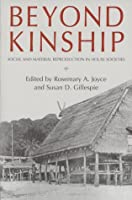 Beyond Kinship: Social and Material Reproduction in House Societies