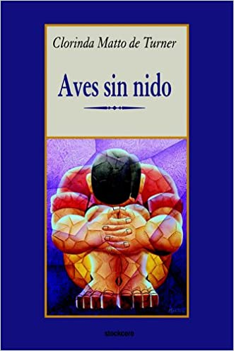 Aves sin nido (Spanish Edition) written by Clorinda Matto de Turner