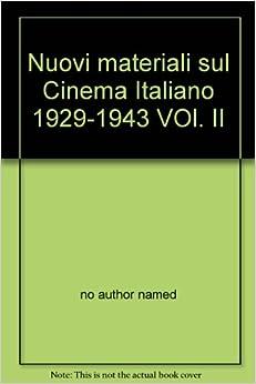 Nuovi materiali sul Cinema Italiano 1929-1943 VOl. II: no author named