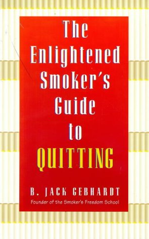 The Enlightened Smoker's Guide to Quitting, Gebhardt,Jack