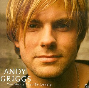 Andy Griggs - You Won&#39t Ever Be Lonely