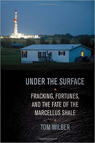 Under the Surface: Fracking, Fortunes, and the Fate of the Marcellus Shale
