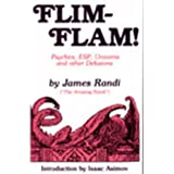 Flim-Flam: The Truth about Unicorns, Parapsychology and Other Delusionsby James Randi