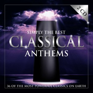 Various Artists - Simply The Best Classical Anthems (1 Of 2) - Zortam Music