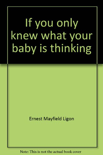 If you only knew what your baby is thinking