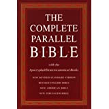 The Complete Parallel Bible: Containing the Old and New Testaments With the Apocryphal/Deuterocanonical Books : New Revised Standard Version, Revised English Bible, New Americanpar Oxford University Press