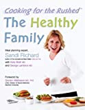 img - for The Healthy Family: Cooking for the Rushed book / textbook / text book