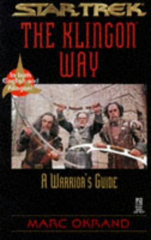 The Klingon Way: A Warrior's Guide (Star Trek: The Klingon Book of Virtues)