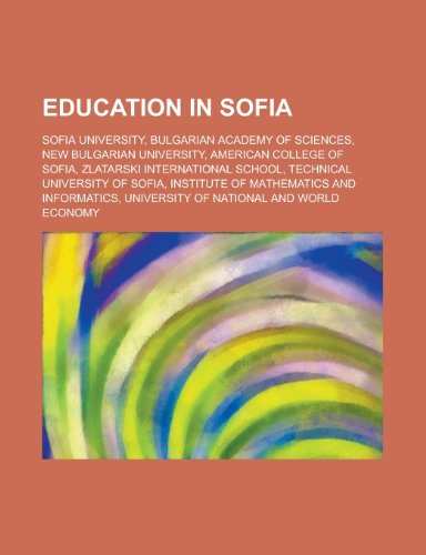 Education in Sofia: Sofia University, Bulgarian Academy of Sciences, New Bulgarian University, American College of Sofia