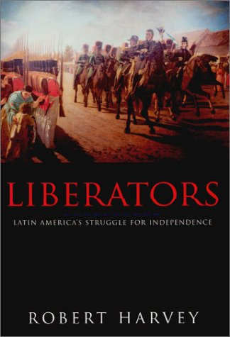 Liberators: Latin America's Struggle for Independence