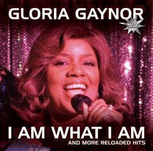 Gloria Gaynor - I Am What I Am (Maxi) - Zortam Music