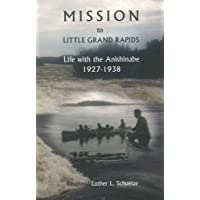 Mission to Little Grand Rapids: Life with the Anishinabe, 1927-1938