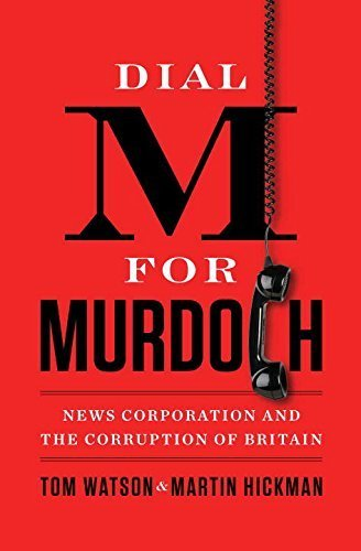 dial-m-for-murdoch-news-corporation-and-the-corruption-of-britain-hardcover-may-8-2012