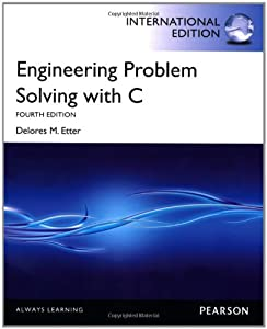 Engineering Problem Solving with C (3rd Edition) D. M. Etter