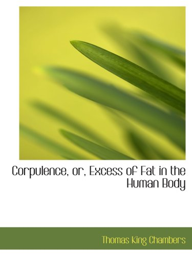 Corpulence, or, Excess of Fat in the Human Body PDF