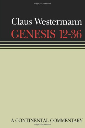 Genesis 12-36 (Continental Commentary) (Continental Commentaries)