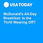 McDonald's All-Day Breakfast: Is the Thrill Wearing Off? | Nathan Bomey