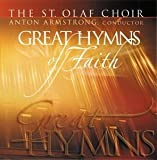 The St. Olaf Choir: Great Hymns of Faith