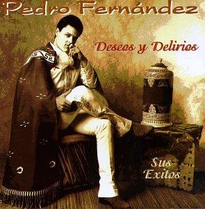Pedro Fernandez - Deseos Y Delirios - Zortam Music