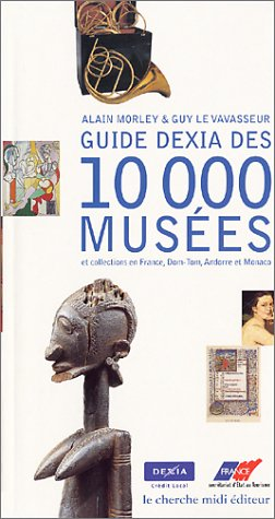 guide-dexia-des-10-000-musees-et-collections-en-france-dom-tom-andorre-et-monaco-guides