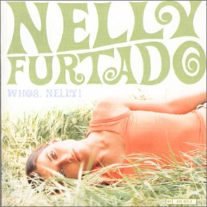 Nelly Furtado - Whoa, Nelly! (UK Retail) - Zortam Music