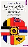echange, troc Jacques Droz - Les Causes de la Première Guerre mondiale : Essai d'historiographie