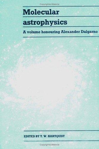 Molecular Astrophysics: A Volume Honouring Alexander Dalgarno