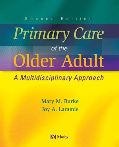 Primary Care of the Older Adult: A Multidisciplinary Approach, 2e
