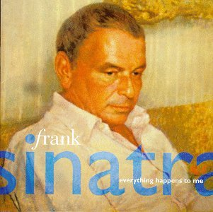 Frank Sinatra - Everything Happens To Me - Zortam Music