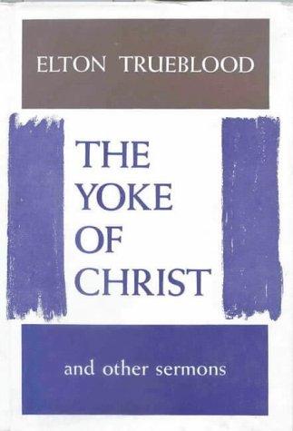 The Yoke of Christ, by Elton Trueblood