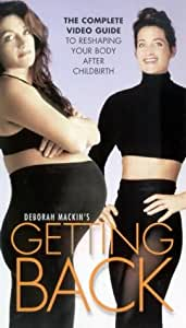 Deborah Mackin's Getting Back - The Complete Video Guide to Reshaping Your Body After Childbirth [VHS]