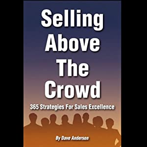 Selling Above the Crowd: 365 Strategies for Sales Excellence | [Dave Anderson]