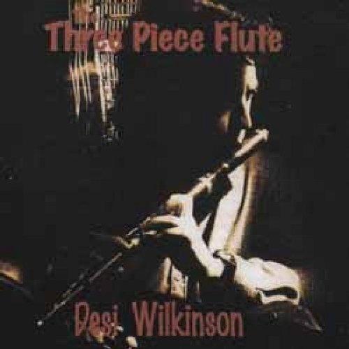 DESI WILKINSON : 3 PIECE FLUTE