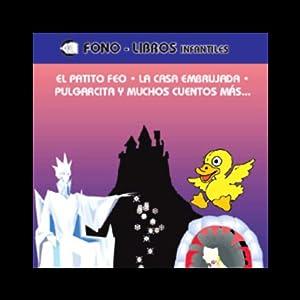 El Patito Feo, La Casa Embrujada, Pulgarcita & Muchos Cuentos Mas Audiobook