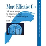 More Effective C++: 35 New Ways to Improve Your Programs and Designs (Addison-Wesley Professional Computing Series)Scott Meyers�ɂ��