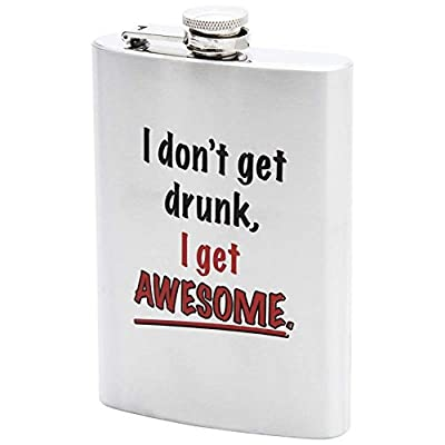 8oz Stainless Steel Flask with I Don't GET Drunk I GET Awesome Imprint (1)