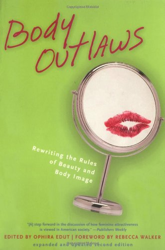 Body Outlaws: Rewriting the Rules of Beauty and Body...