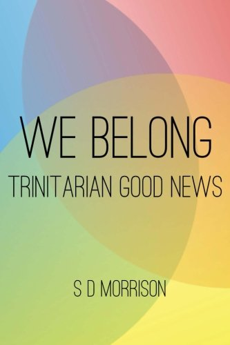 We Belong: Trinitarian Good News (Stephen D Morrison compare prices)