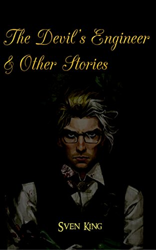 The Devil's Engineer: And Other Stories (Nightmares and Omens Book 1)