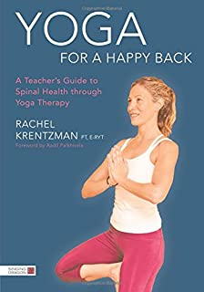 Book Cover: Yoga for a Happy Back: A Teacher's Guide to Spinal Health through Yoga Therapy