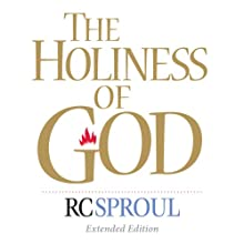 The Holiness of God: Extended Version Audiobook by R. C. Sproul Narrated by R. C. Sproul