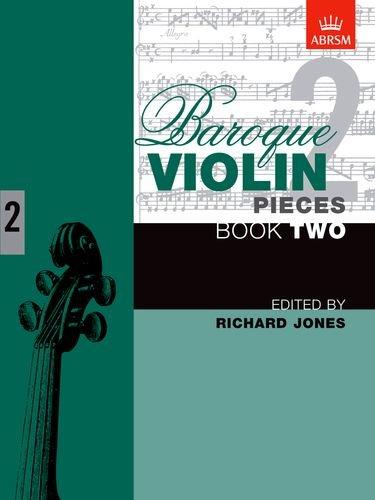 Baroque Violin Pieces, Book 2: Bk. 2 (Baroque Violin Pieces (ABRSM))